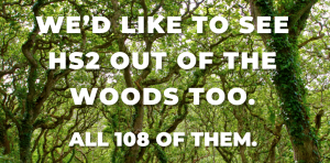 """We'd Like To See HS2 Out Of The Woods Too""."